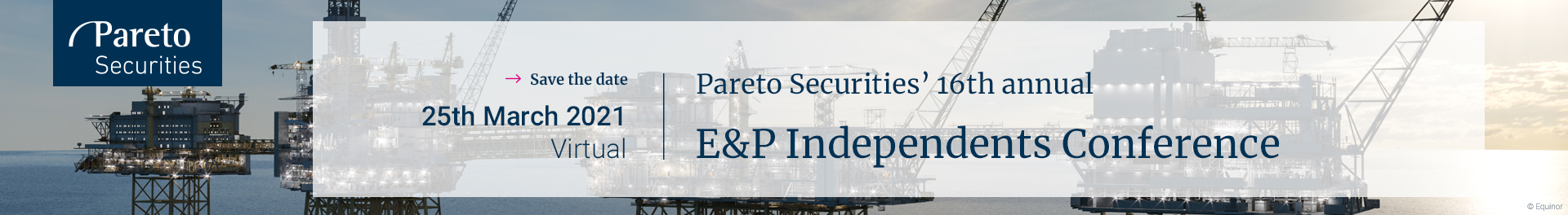Header image for Pareto Securities' 16th annual E&P Independents Conference