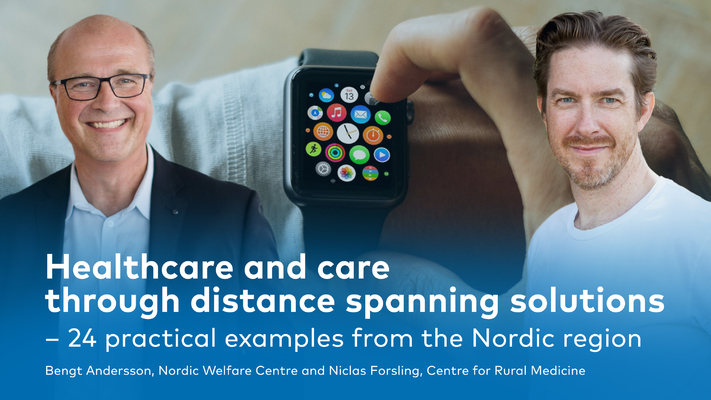 Profilbild för Healthcare and care through distance spanning solutions - 24 practical examples from the Nordic region