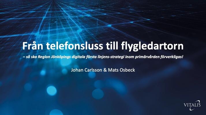 Profile image for Från telefonsluss till flygledartorn – så ska Region Jönköpings digitalt först-strategi inom primärvården orkestreras
