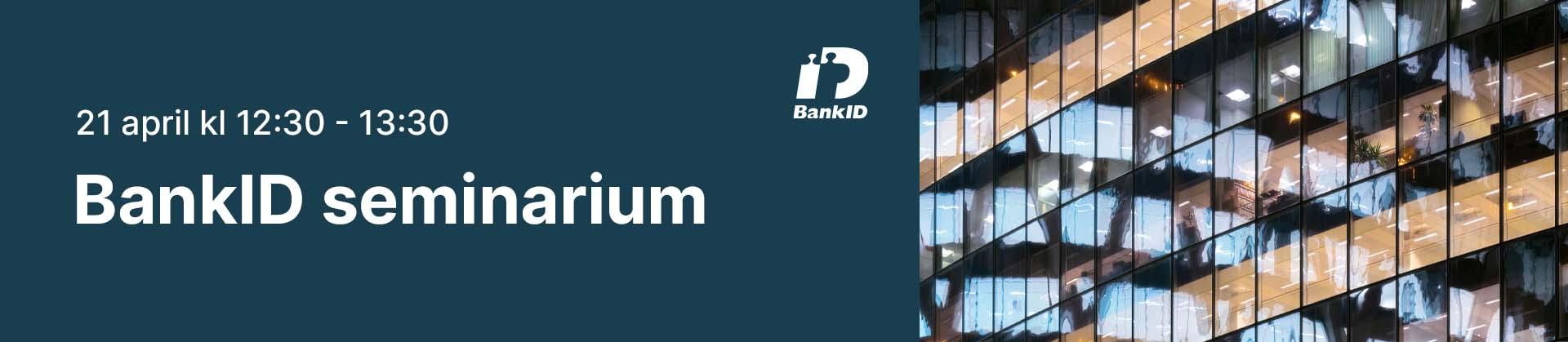 Huvudbild för BankID seminarium 21 april
